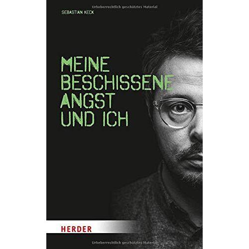 Sebastian Keck - Meine beschissene Angst und ich - Preis vom 13.06.2021 04:45:58 h