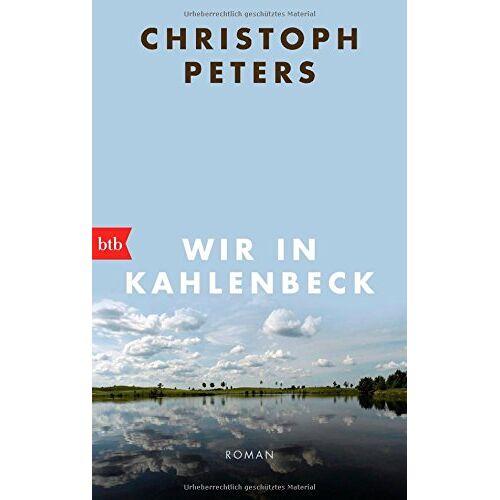 Christoph Peters - Wir in Kahlenbeck: Roman - Preis vom 20.06.2021 04:47:58 h
