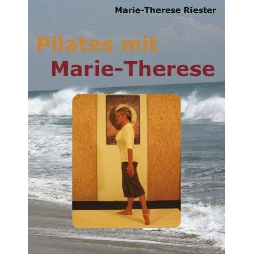 Riester, Marie Th - Pilates mit Marie-Therese - Preis vom 11.06.2021 04:46:58 h