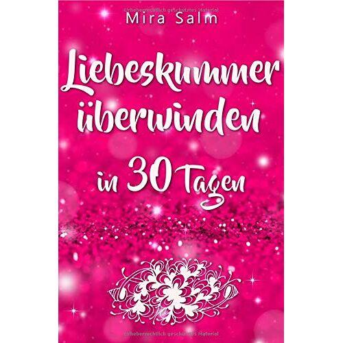 Mira Salm - Liebeskummer: DAS GROSSE LIEBESKUMMER RECOVERY PROGRAMM! Wie Sie in 30 Tagen Ihren Liebeskummer überwinden, den tiefen Schmerz heilen, zurück in Ihre ... vorbei, Trennung, Trennung verarbeiten) - Preis vom 15.10.2021 04:56:39 h