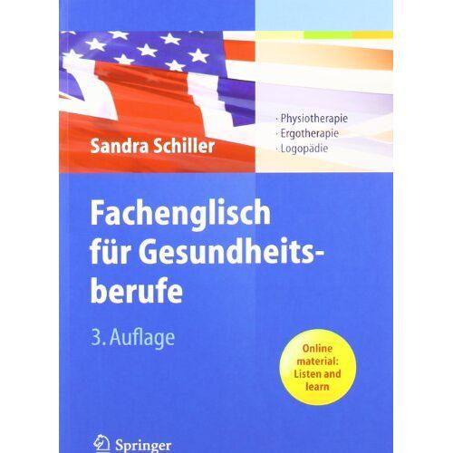 Sandra Schiller - Fachenglisch für Gesundheitsberufe: Physiotherapie, Ergotherapie, Logopädie - Preis vom 30.07.2021 04:46:10 h