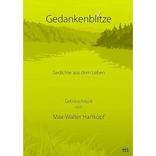 Hartkopf, Max W - Gedankenblitze: Gedichte aus dem Leben - Preis vom 21.06.2021 04:48:19 h