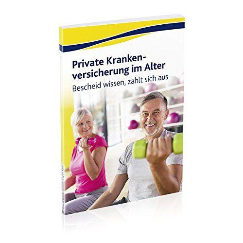- Private Krankenversicherung im Alter: Bescheid wissen, zahlt sich aus - Preis vom 11.06.2021 04:46:58 h