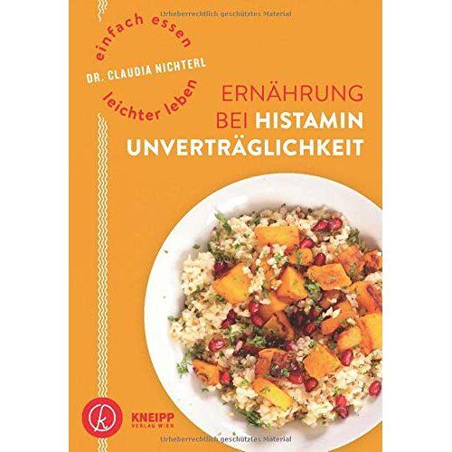 Claudia Nichterl - Einfach essen - leichter leben Ernährung bei Histaminunverträglichkeit - Preis vom 12.06.2021 04:48:00 h