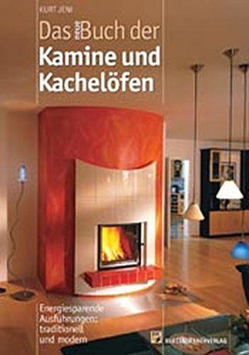Kurt Jeni - Das neue Buch der Kamine und Kachelöfen: Energiesparende Ausführungen: traditionell und modern - Preis vom 12.06.2021 04:48:00 h