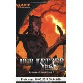 Scott McGough Magic - The Gathering.  Kamigawa Zyklus 2. Der Ketzer: BD 2