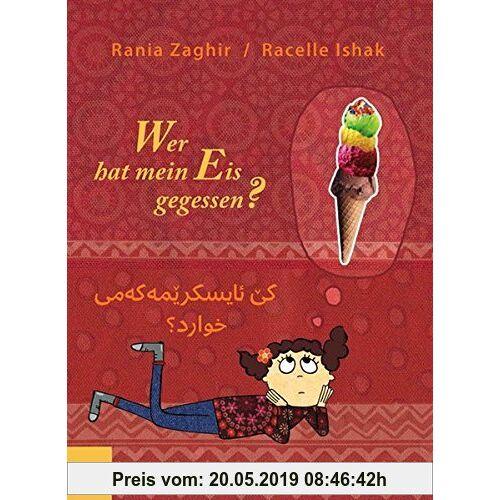 Rania Zaghir Wer hat mein Eis gegessen? (Kurdisch/Sorani-Deutsch)