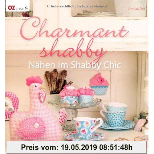 Christa Rolf Charmant shabby: Nähen im Shabby Chic