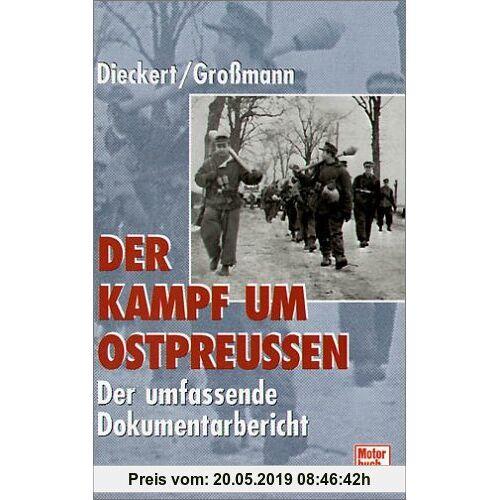 Kurt Dieckert Der Kampf um Ostpreussen