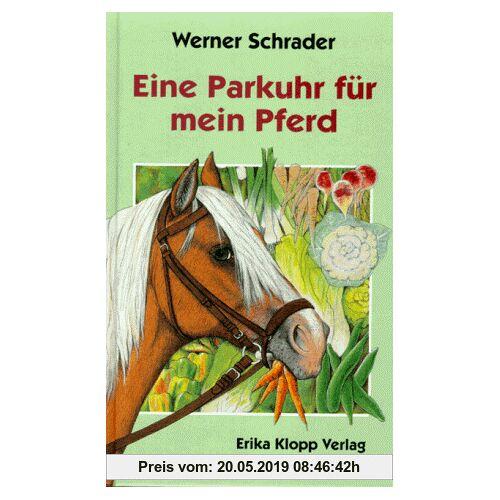 Werner Schrader Eine Parkuhr für mein Pferd. ( Ab 12 J.)
