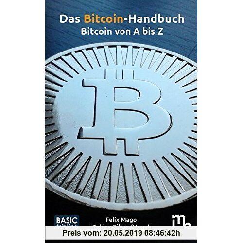 Felix Mago Das Bitcoin-Handbuch: Bitcoin von A bis Z