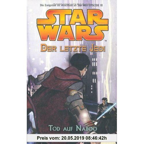 Jude Watson Star Wars - Der letzte Jedi, Bd. 4: Tod auf Naboo