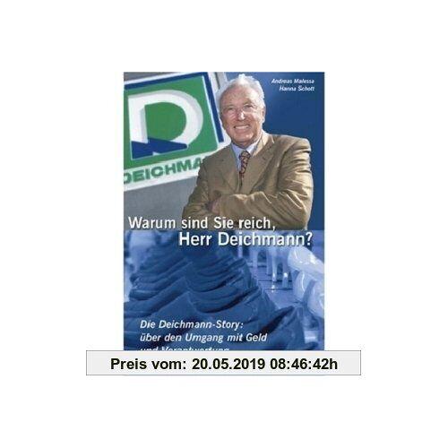 Hanna Schott Warum sind Sie reich, Herr Deichmann? Die Deichmann-Story: über den Umgang mit Geld und Verantwortung