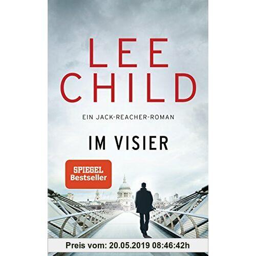 Lee Child Im Visier: Ein Jack-Reacher-Roman (Die-Jack-Reacher-Romane, Band 19)