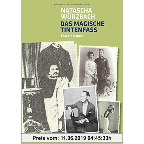 Natascha Würzbach Das magische Tintenfass: Fast ein Roman