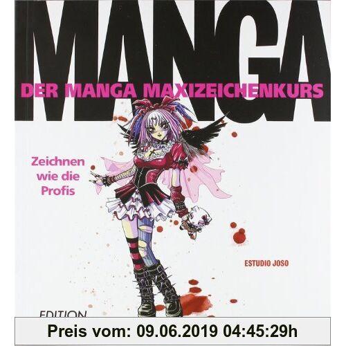 Estudio Joso Der Manga Maxizeichenkurs: Zeichnen wie die Profis