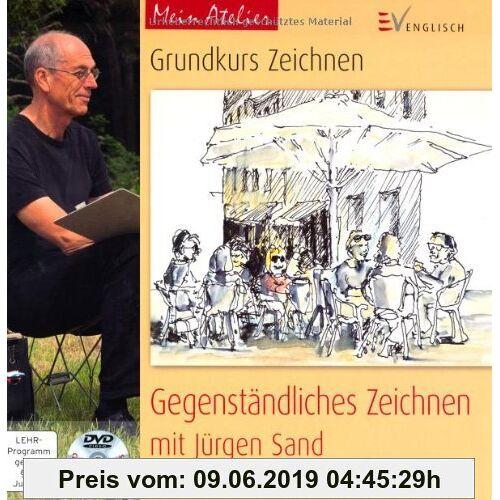Jürgen Sand Mein Atelier: Grundkurs Zeichnen - Gegenständliches Zeichnen: mit Jürgen Sand