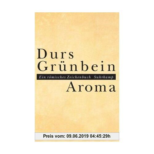 Durs Grünbein Aroma: Ein römisches Zeichenbuch