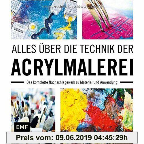 Anita Hörskens Alles über die Technik der Acrylmalerei: Das komplette Nachschlagewerk zu Material und Anwendung