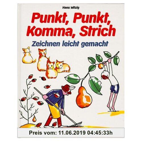 Hans Witzig Punkt, Punkt, Komma, Strich. Zeichnen leicht gemacht.