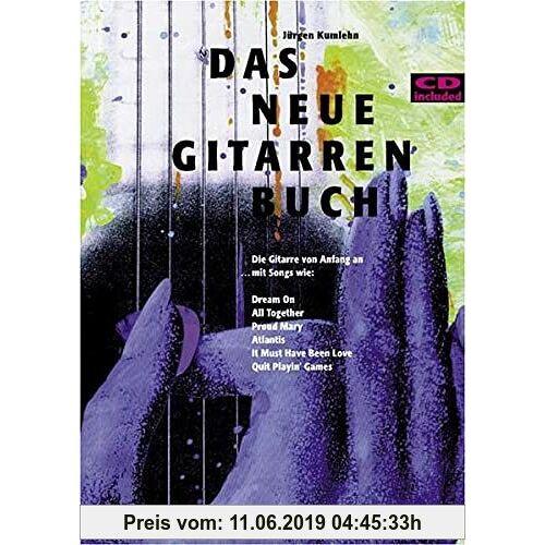 Jürgen Kumlehn Das Neue Gitarrenbuch: Die Gitarre von Anfang an