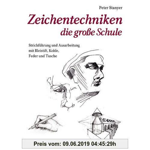 Peter Stanyer Zeichentechniken - die neue große Schule