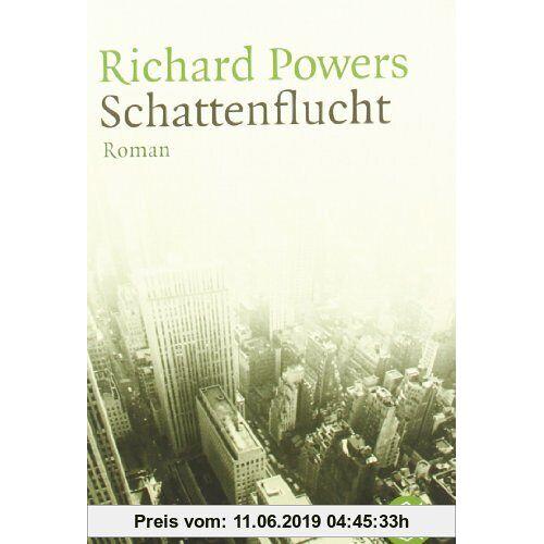 Richard Powers Schattenflucht: Roman