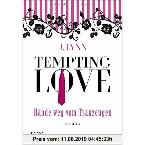 J. Lynn Tempting Love - Hände weg vom Trauzeugen