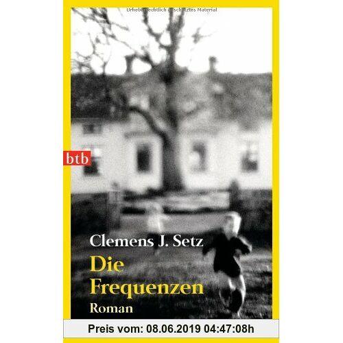 Setz, Clemens J. Die Frequenzen: Roman