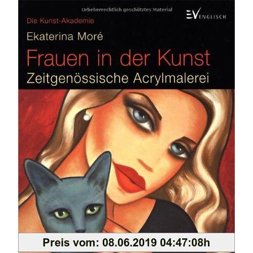 Ekaterina Moré Frauen in der Kunst: Zeitgenössische Acrylmalerei