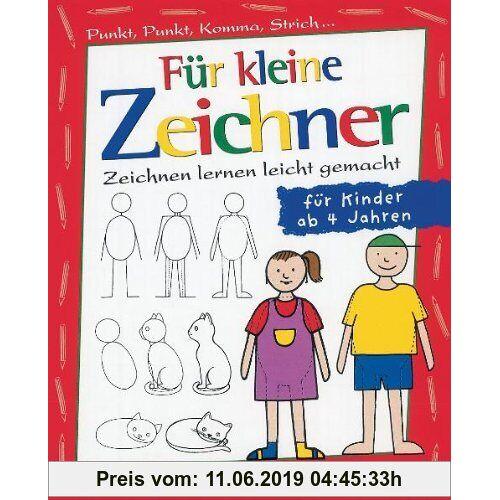 Iris Prey Für kleine Zeichner: Punkt, Punkt, Komma, Strich / Zeichnen lernen leicht gemacht /  für Kinder ab 4 Jahren