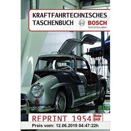 Kraftfahrtechnisches Taschenbuch Reprint 1954: Bosch Technik fürs Leben