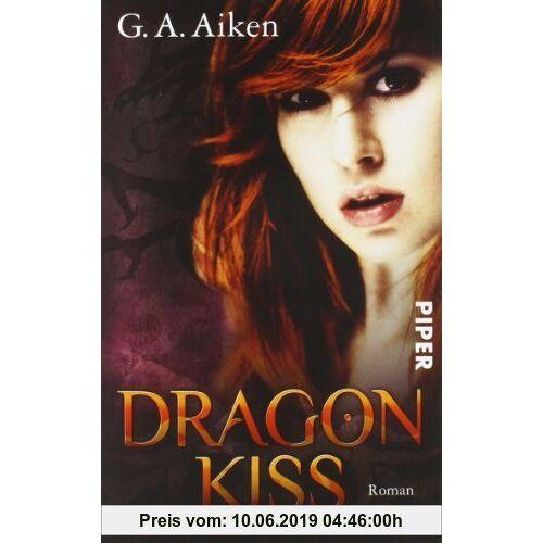 Aiken, G. A. Dragon Kiss: Roman (Dragons 1)