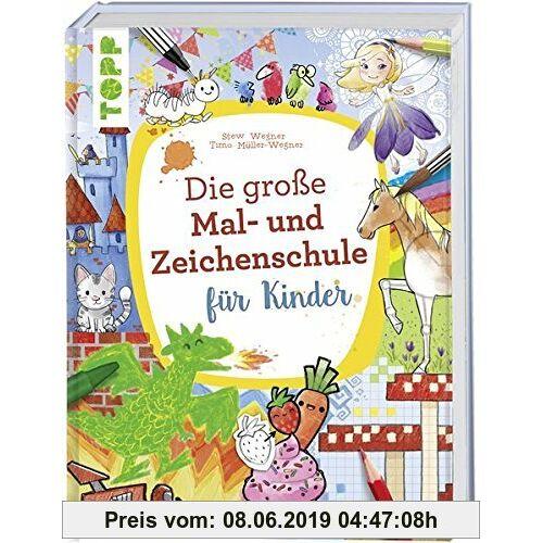 Timo Müller-Wegner Die große Mal- und Zeichenschule für Kinder: zeichnen, mischen, malen