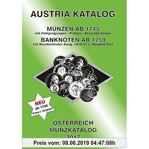 Christine Steyrer ANK-Muenzkatalog Österreich 2017: Alle Muenzen ab 1745 bis heute. Banknoten ab 1759.