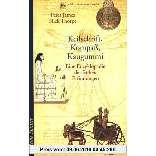 Peter James Keilschrift, Kompass, Kaugummi: Eine Enzyklopädie der frühen Erfindungen