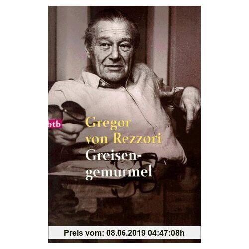 Rezzori, Gregor von Greisengemurmel. Ein Rechenschaftsbericht.