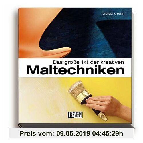 Wolfgang Raith Das grosse 1x1 der kreativen Maltechniken