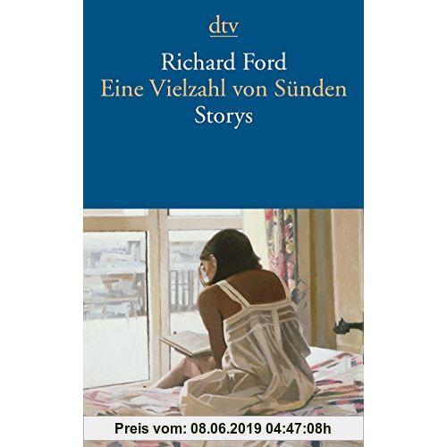 Richard Ford Eine Vielzahl von Sünden: Storys
