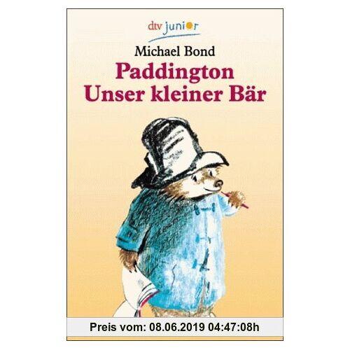 Michael Bond Paddington I: Paddington, unser kleiner Bär: Paddington, Unser Kleine Bar