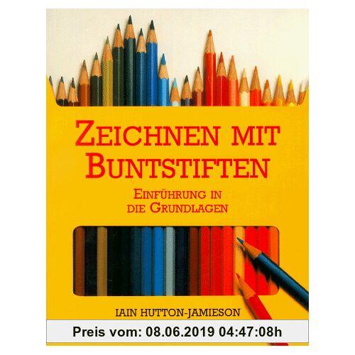 Iain Hutton-Jamieson Zeichnen mit Buntstiften. Einführung in die Grundlagen