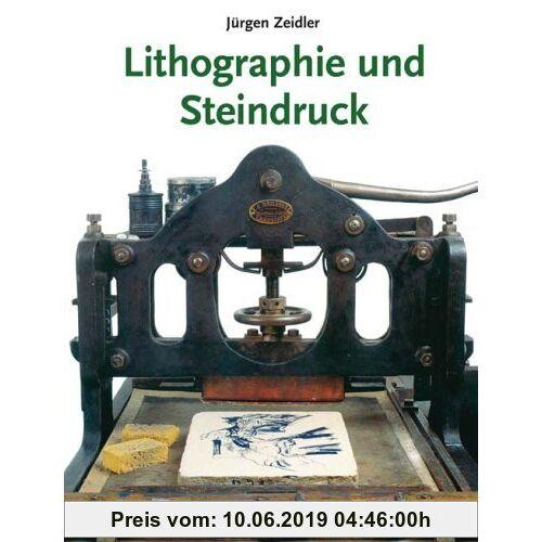 Jürgen Zeidler Lithographie und Steindruck: in Gewebe und Kunst, Technik und Geschichte