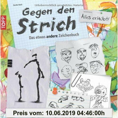Gecko Keck Gegen den Strich: Das etwas andere Zeichenbuch