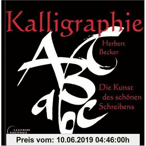 Herbert Becker Kalligraphie: Die Kunst des schönen Schreibens