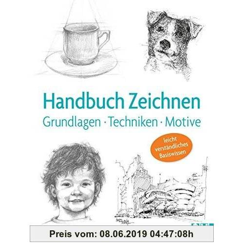Handbuch Zeichnen: Grundlagen,Techniken, Motive