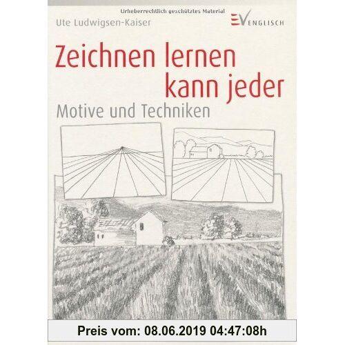 Ute Ludwigsen-Kaiser Zeichnen lernen kann jeder - Motive und Techniken