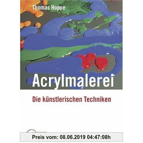 Thomas Hoppe Acrylmalerei: Die künstlerischen Techniken