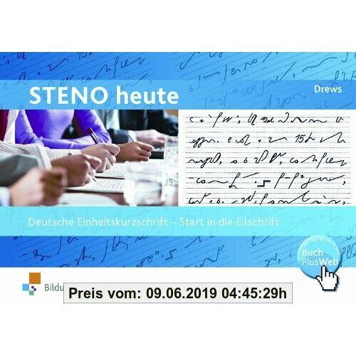 Ilse Drews Steno heute, Start in die Eilschrift: Deutsche Einheitskurzschrift