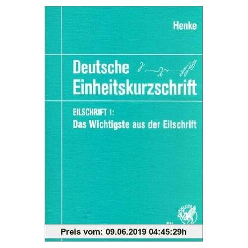 Henke, Karl Wilhelm Lernbuch Best.-Nr. 8154:  Deutsche Einheitskurzschrift: Eilschrift 1: Das Wichtigste aus der Eilschrift. Eine leicht erlernbare Auswahl
