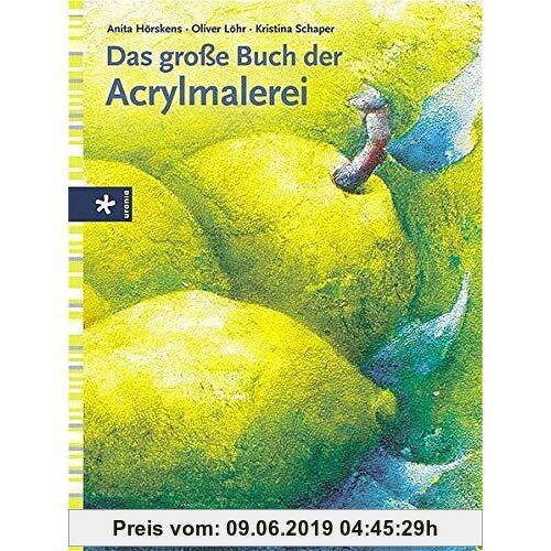 Anita Hörskens Das große Buch der Acrylmalerei